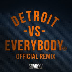 "Official Remix of ""Detroit Vs. Everybody"""