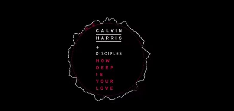 calvin harris how deep is your love ft disciples