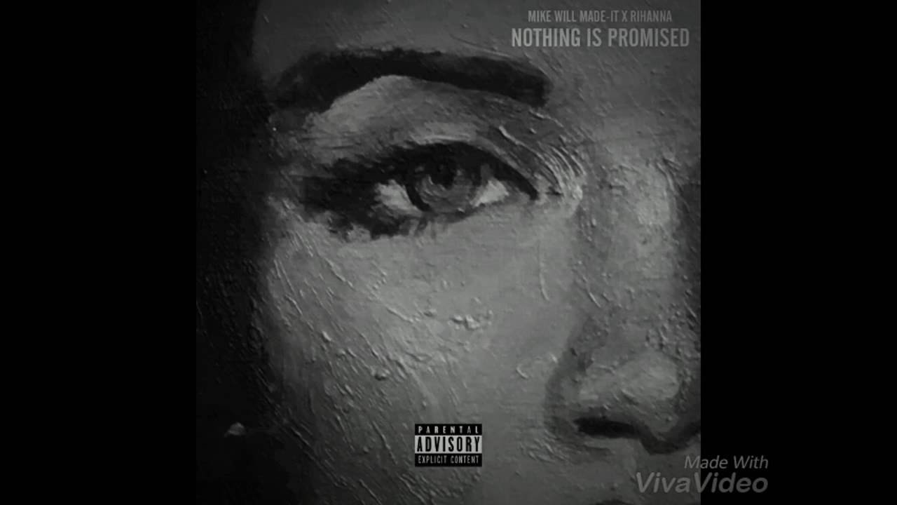 rihanna nothing is promised ft. mike will made it